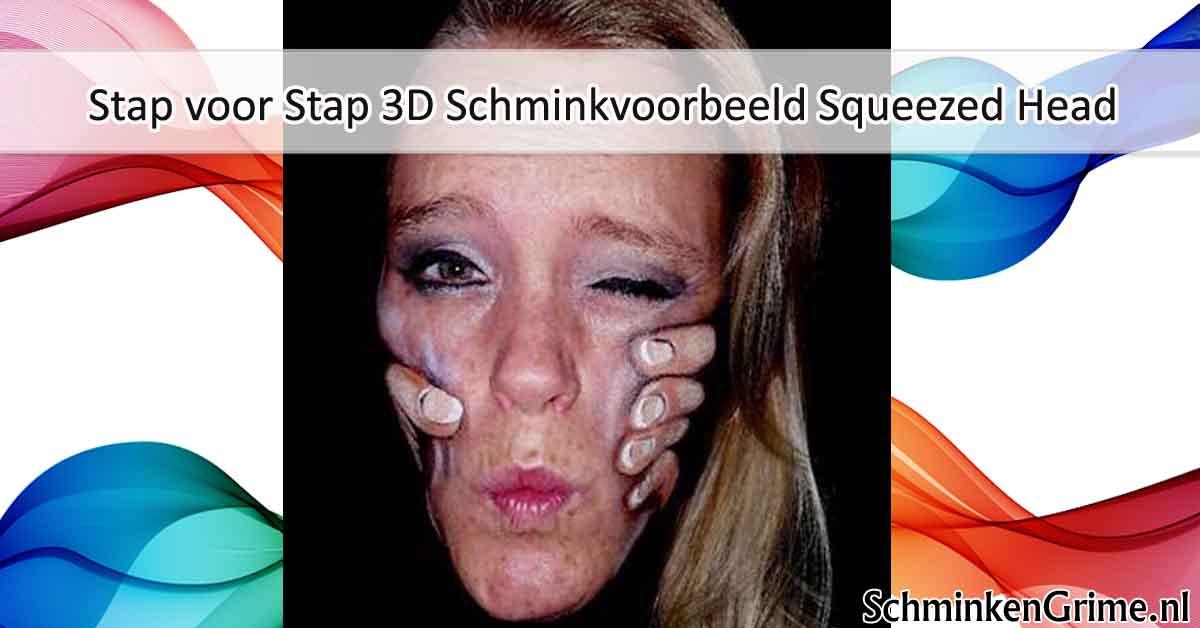 Verwonderend SchminkenGrime.nl | Stap voor Stap 3D Schminkvoorbeeld Squeezed CD-48