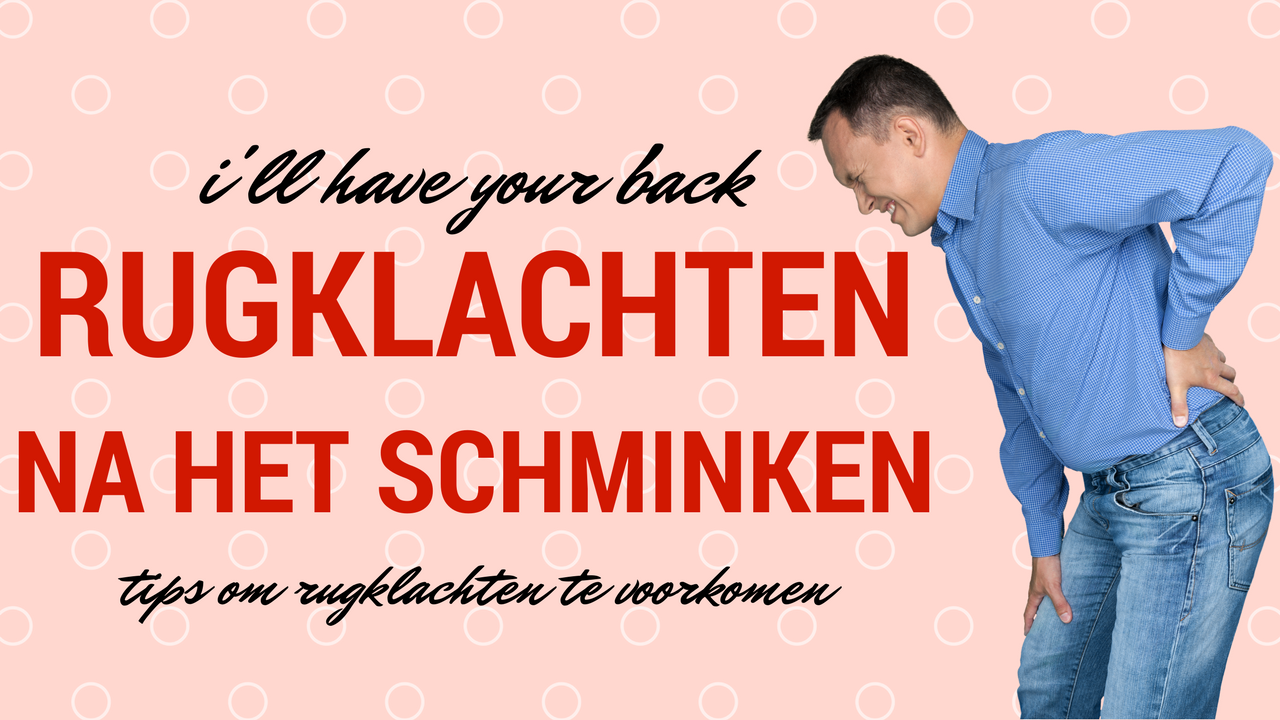 I'll have your back (over rugklachten na het schminken)